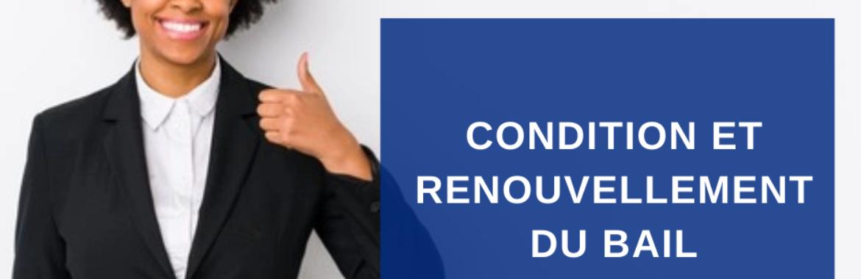 CONDITION ET RENOUVELLEMENT DU BAIL